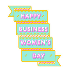 happy business womens day greeting emblem vector image vector image