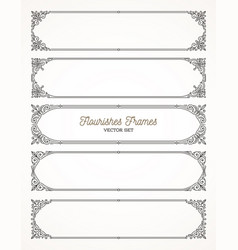 Set of flourishes calligraphic elegant frames vector