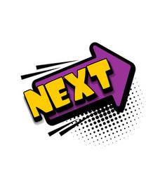Comic book text bubble advertising next arrow vector