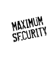 Maximum security rubber stamp vector