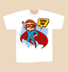 T-shirt print design superhero dad vector