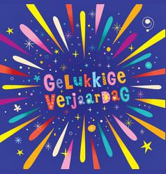 gelukkige verjaardag dutch happy birthday vector image vector image