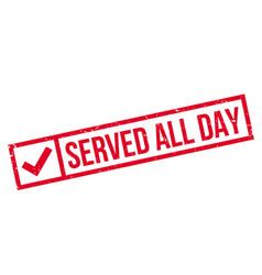 Served all day rubber stamp vector