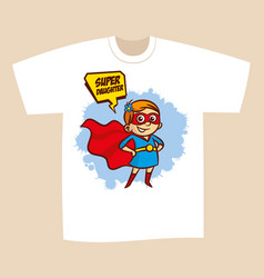 T-shirt print design superhero daughter vector