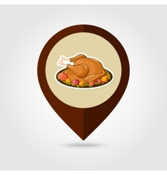 Roasted turkey ready thanksgiving mapping pin icon vector