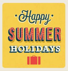 happy summer holidays typographic design vector image