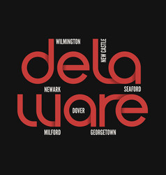 delaware state t-shirt and apparel design vector image vector image