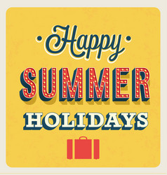 Happy summer holidays typographic design vector