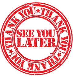 See you later thank you stamp vector image