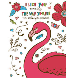 i like you the way you aare no changes needed vector image