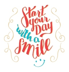 Start your day with a smile typography qoute vector