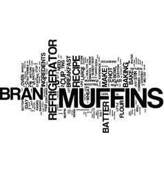 The convenience of refrigerator bran muffins text vector