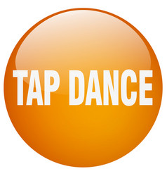 Tap dance orange round gel isolated push button vector