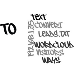 Ways to convert visitors to leads text word cloud vector