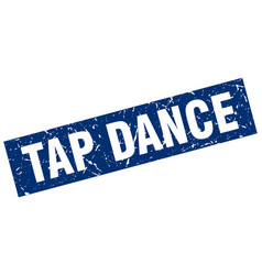 Square grunge blue tap dance stamp vector