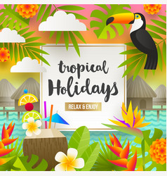 Tropical holidays and beach vacation design vector