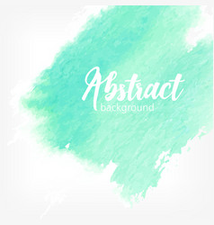 Abstract watercolor smear turquoise color vector