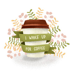 Wake up for coffee vector
