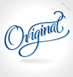 ORIGINAL hand lettering vector image vector image