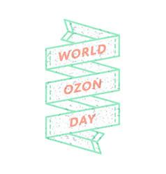 World ozon day greeting emblem vector