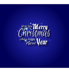 Merry christmas and happy new year type vector