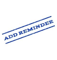 Add reminder watermark stamp vector