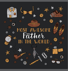 Quote most awesome father in the world vector
