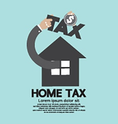 Home tax the real estate tax concept vector