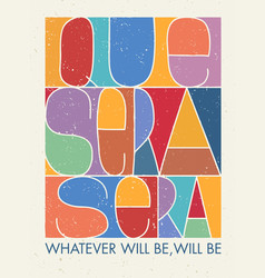 Que sera sera whatever will be will be vector