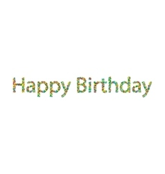 Happy birthday lettering from colourful confetti vector