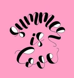 summer is love lettering vector image vector image