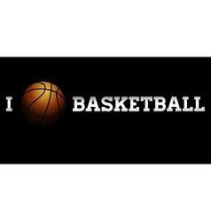 I love basketball vector image vector image