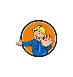 Builder Hand Stop Signal Circle Cartoon vector image vector image