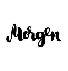 Morgen word morning in german fashionable vector