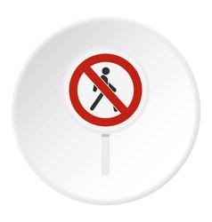 No pedestrian traffic sign icon circle vector