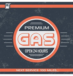 Vintage Premium Gasoline Sign Retro Template Nee vector image