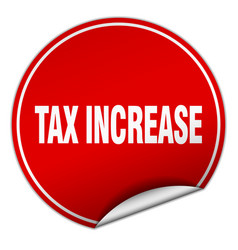 Tax increase round red sticker isolated on white vector