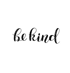 Be kind brush lettering vector