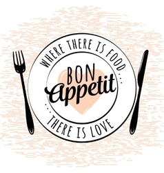 Food related kitchen typography quote bon appetit vector