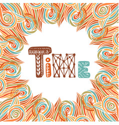 Abstract autumn frame time doodle lettering vector