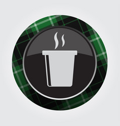 Button green black tartan - hot drink with smoke vector