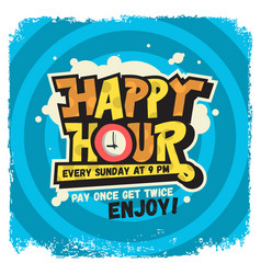 happy hour label sign design funny cool comic vector image vector image