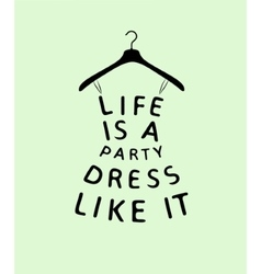 Woman fashion dress with a quote vector