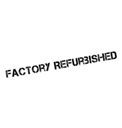 Factory refurbished rubber stamp vector