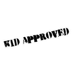 Kid approved rubber stamp vector