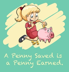 Penny saved is a penny earned vector image vector image