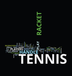 The correct way to hold a tennis racket text vector