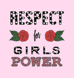 Respect girl power fashion slogan vector