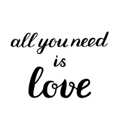 All you need is love brush lettering vector