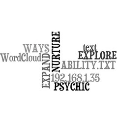Ways to explore nurture and expand psychic vector